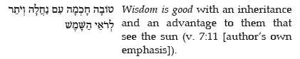 Wisdom is good